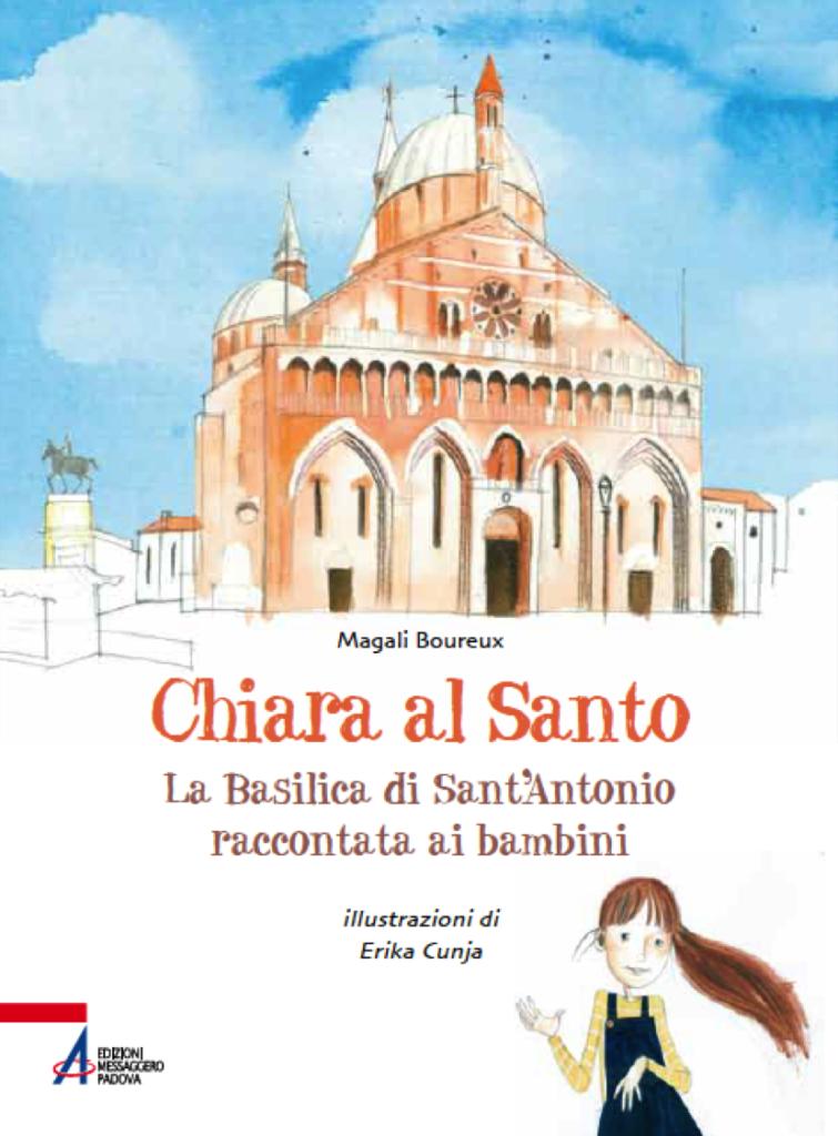 Chiara al Santo - la basilica di Sant'Antonio raccontata ai bambini